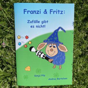 Franzi & Fritz: Zufälle gibt es nicht!