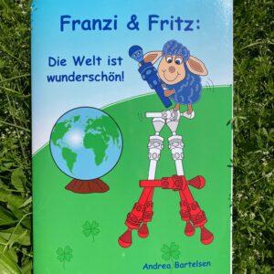 Franzi & Fritz: Die Welt ist wunderschön!